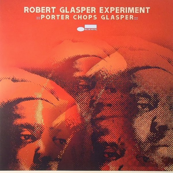 Robert Glasper Experiment Porter Chops Glasper
