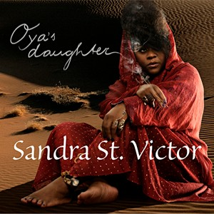 Sandra St Victor Oyas Daughter